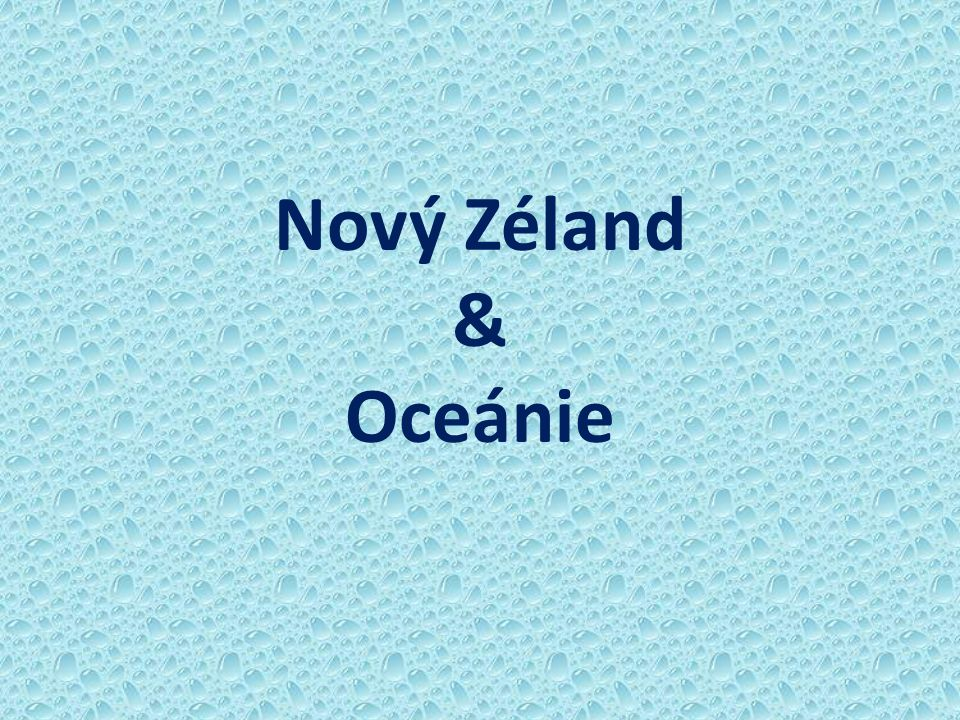 NOVÝ ZÉLAND anglicky New Zealand maorsky Aotearoa (1) Stát v jihozápadní části Tichého oceánu.