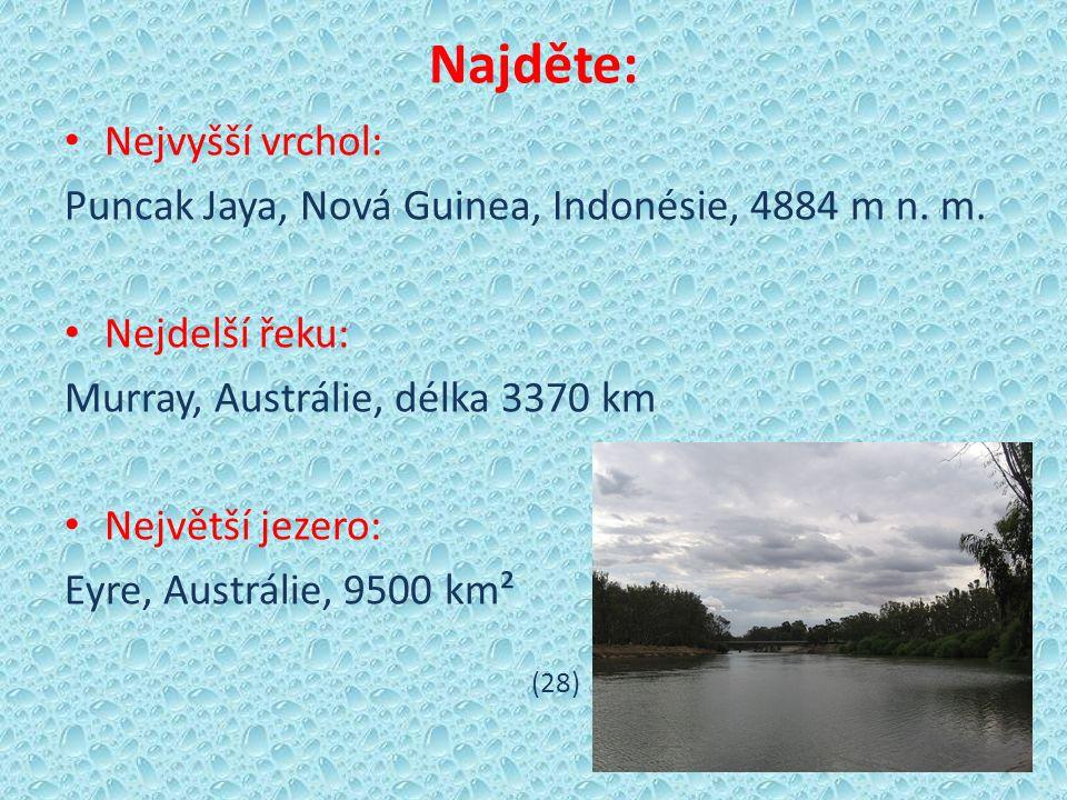 Najděte: Nejvyšší vrchol: Puncak Jaya, Nová Guinea, Indonésie, 4884 m n.