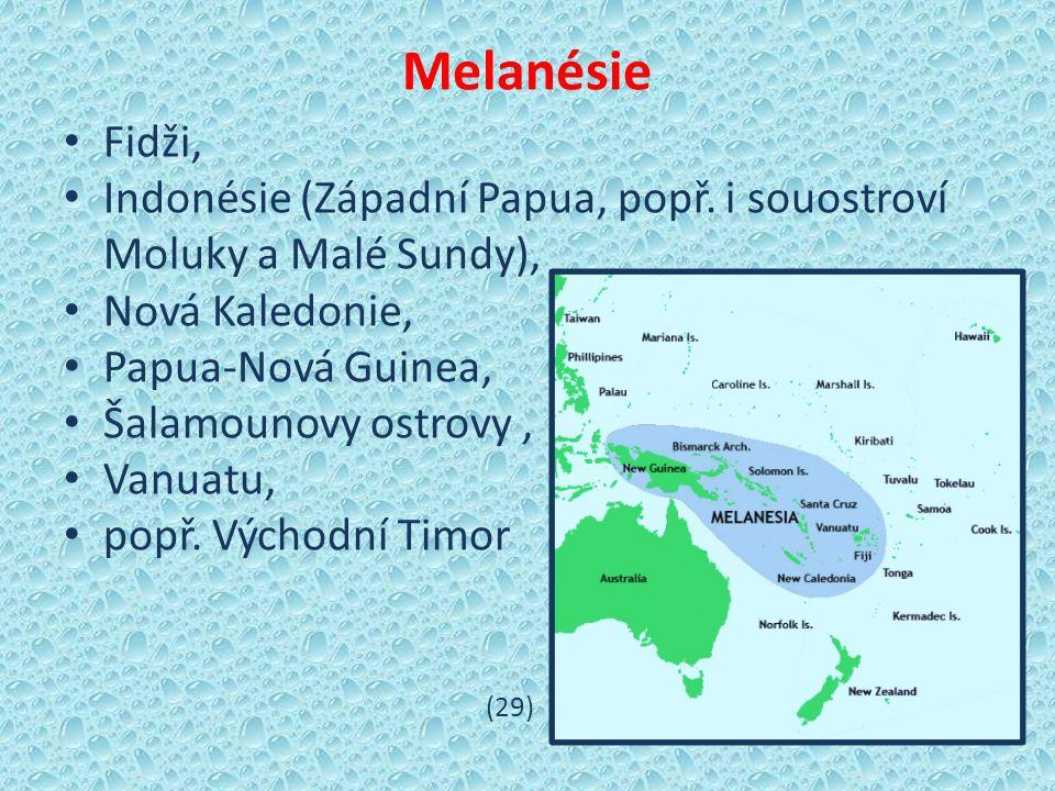 Melanésie Fidži, Indonésie (Západní Papua, popř.