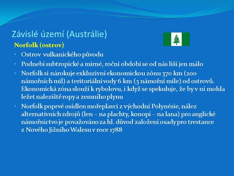 Závislé území (Austrálie) Norfolk (ostrov) Ostrov vulkanického původu Podnebí subtropické a mírné, roční období se od nás liší jen málo Norfolk si nárokuje exkluzivní ekonomickou zónu 370 km (200 námořních mil) a teritoriální vody 6 km (3 námořní míle) od ostrovů.