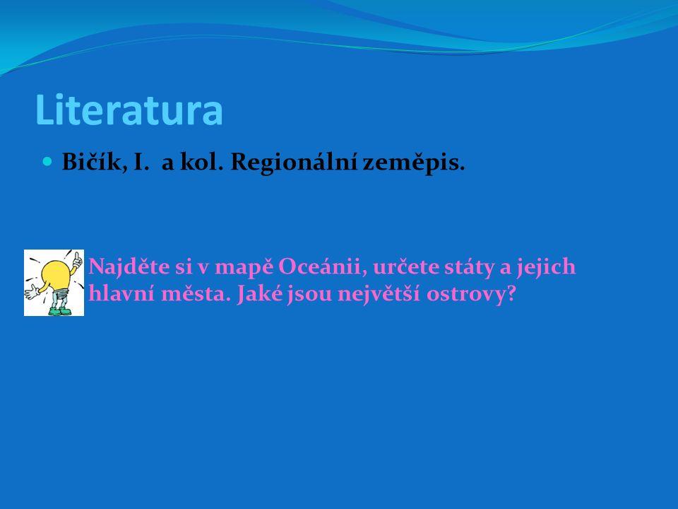 Literatura Bičík, I.a kol. Regionální zeměpis.