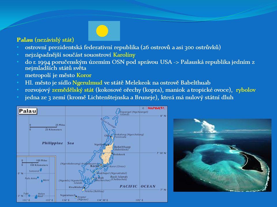 Palau (nezávislý stát) ostrovní prezidentská federativní republika (26 ostrovů a asi 300 ostrůvků) nejzápadnější součást souostroví Karolíny do r. 199