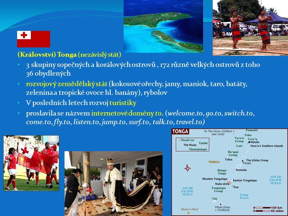 (Království) Tonga (nezávislý stát) 3 skupiny sopečných a korálových ostrovů, 172 různě velkých ostrovů z toho 36 obydlených rozvojový zemědělský stát