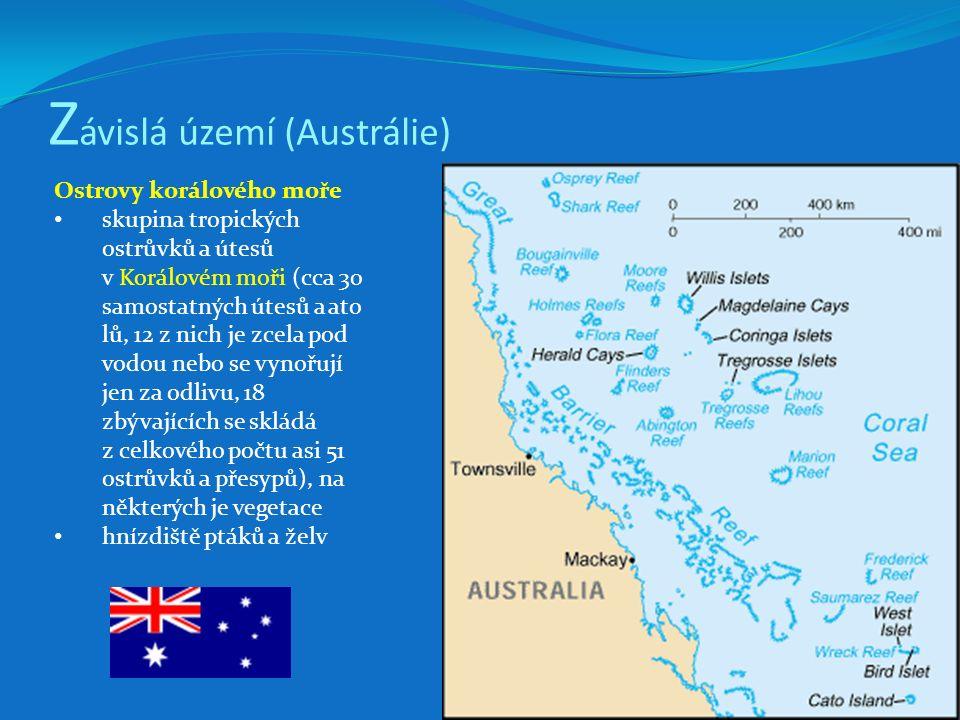 Z ávislá území (Austrálie) Ostrovy korálového moře skupina tropických ostrůvků a útesů v Korálovém moři (cca 30 samostatných útesů a ato lů, 12 z nich