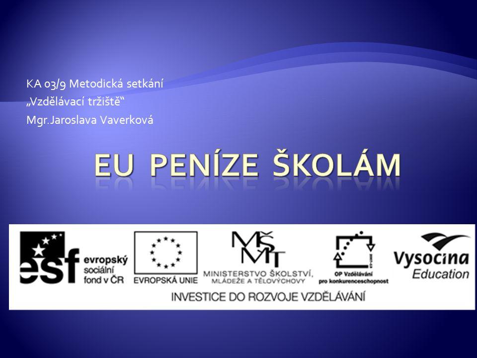 """KA 03/9 Metodická setkání """"Vzdělávací tržiště Mgr.Jaroslava Vaverková"""
