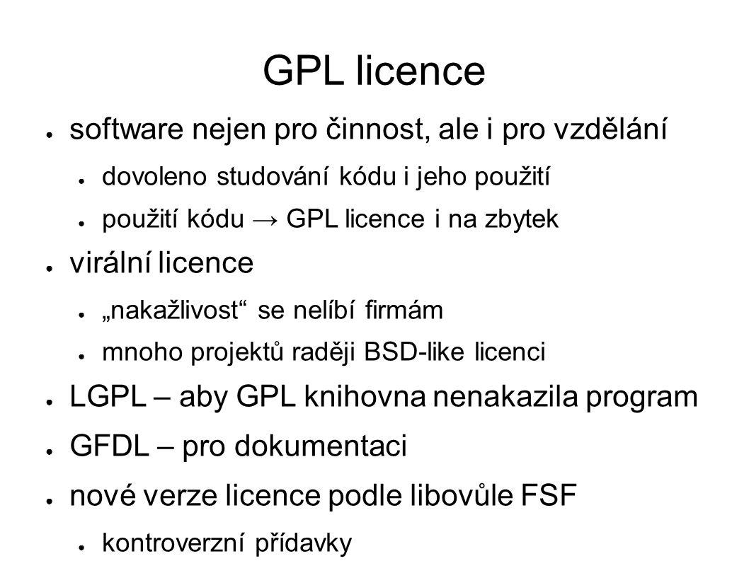 Free software ● myšlenka od GNU ● licence od GNU vyhovují, též BSD a další ● přísnější podmínky, než pro OSS ● konflikt s komerčními zájmy ● výrobce hardware nechce zveřejnit kód firmware ● ochrana ochranné známky (Firefox vs.