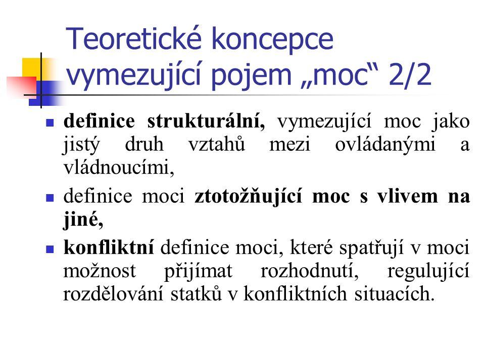 """Teoretické koncepce vymezující pojem """"moc"""" 2/2 definice strukturální, vymezující moc jako jistý druh vztahů mezi ovládanými a vládnoucími, definice mo"""