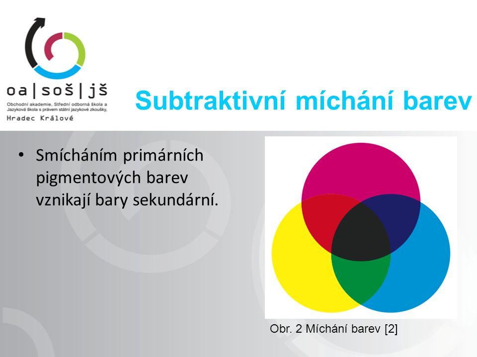 Subtraktivní míchání barev Smícháním primárních pigmentových barev vznikají bary sekundární.