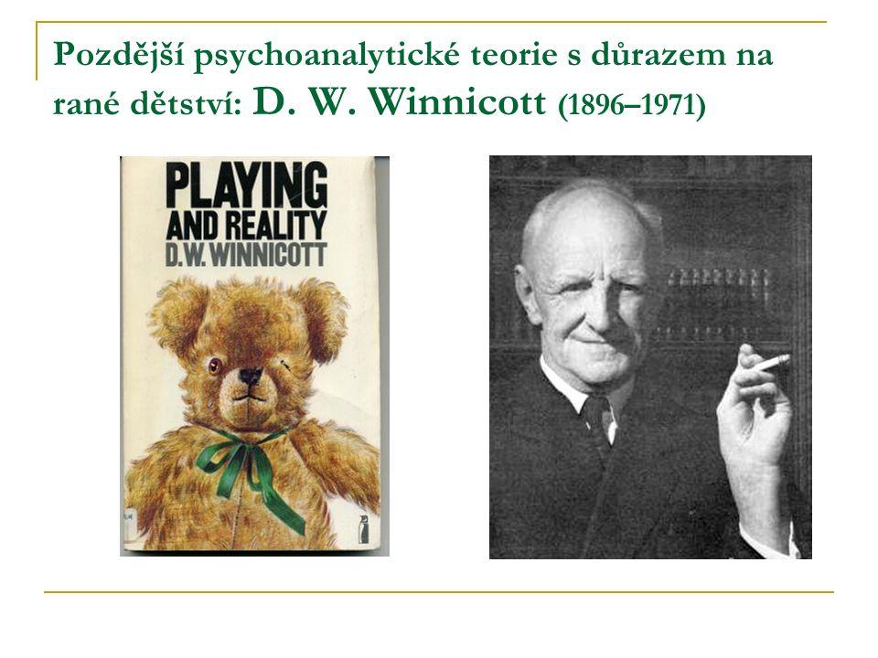 Pozdější psychoanalytické teorie s důrazem na rané dětství: D. W. Winnicott (1896–1971)