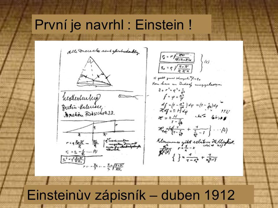 Einsteinùv zápisník – duben 1912 První je navrhl : Einstein !