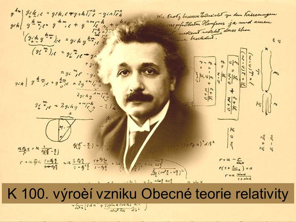 K 100. výroèí vzniku Obecné teorie relativity