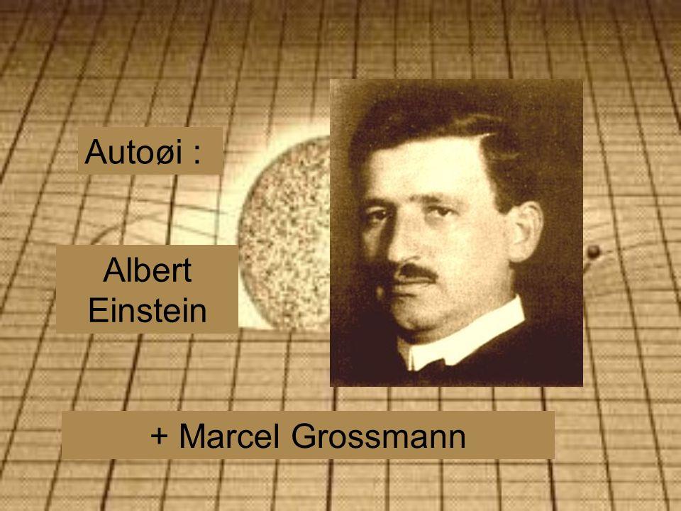 Autoøi : Albert Einstein + Marcel Grossmann