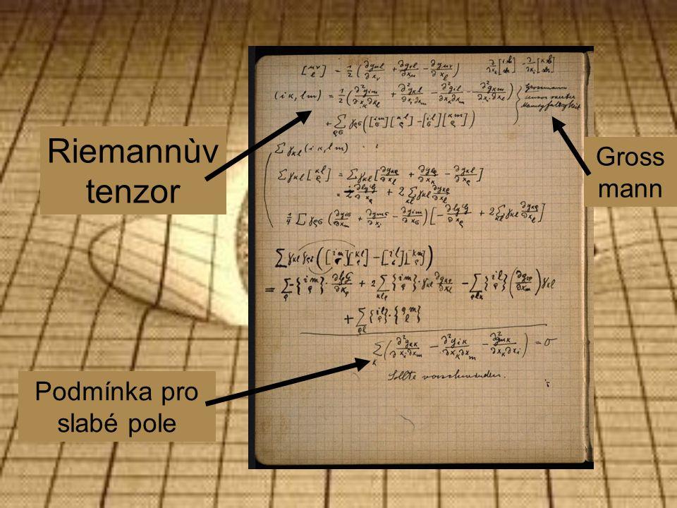 Riemannùv tenzor Podmínka pro slabé pole Gross mann