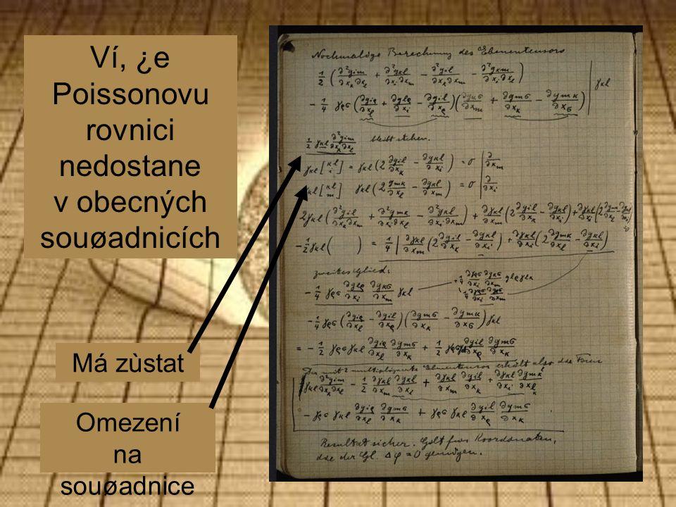 Ví, ¿e Poissonovu rovnici nedostane v obecných souøadnicích Má zùstat Omezení na souøadnice