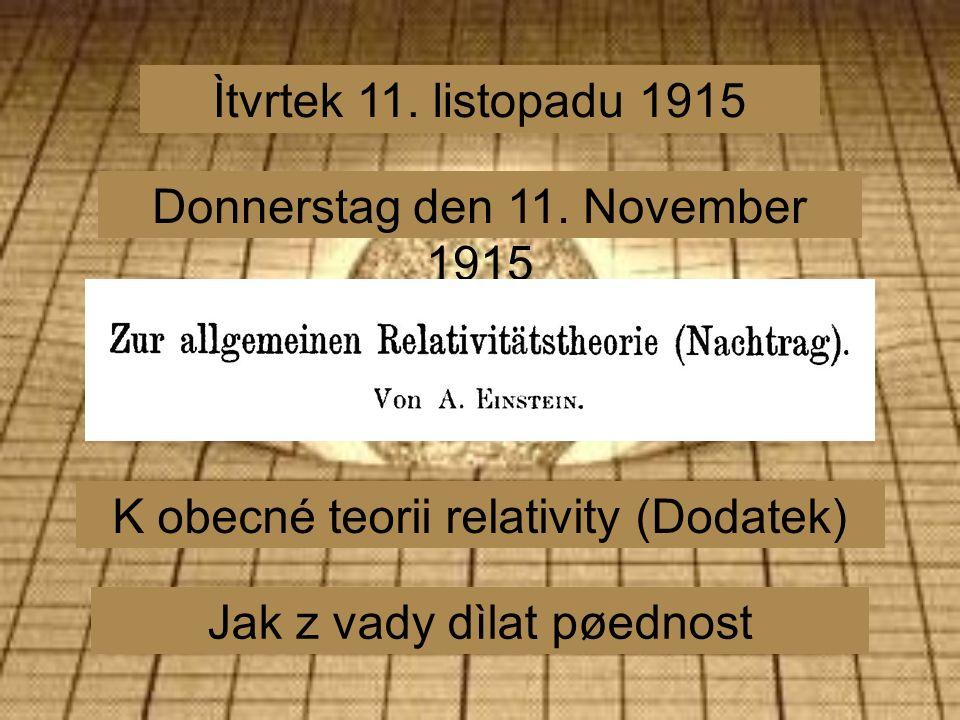 Ìtvrtek 11. listopadu 1915 Donnerstag den 11.