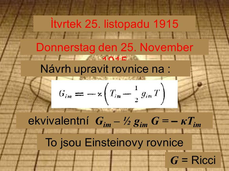 Ìtvrtek 25. listopadu 1915 Donnerstag den 25.