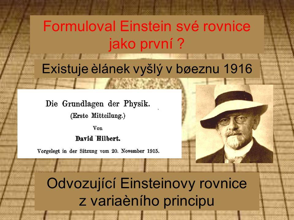 Formuloval Einstein své rovnice jako první .