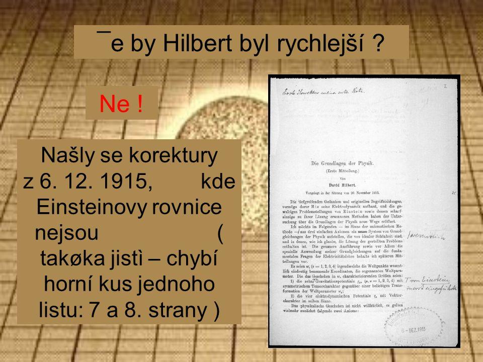¯e by Hilbert byl rychlejší . Našly se korektury z 6.
