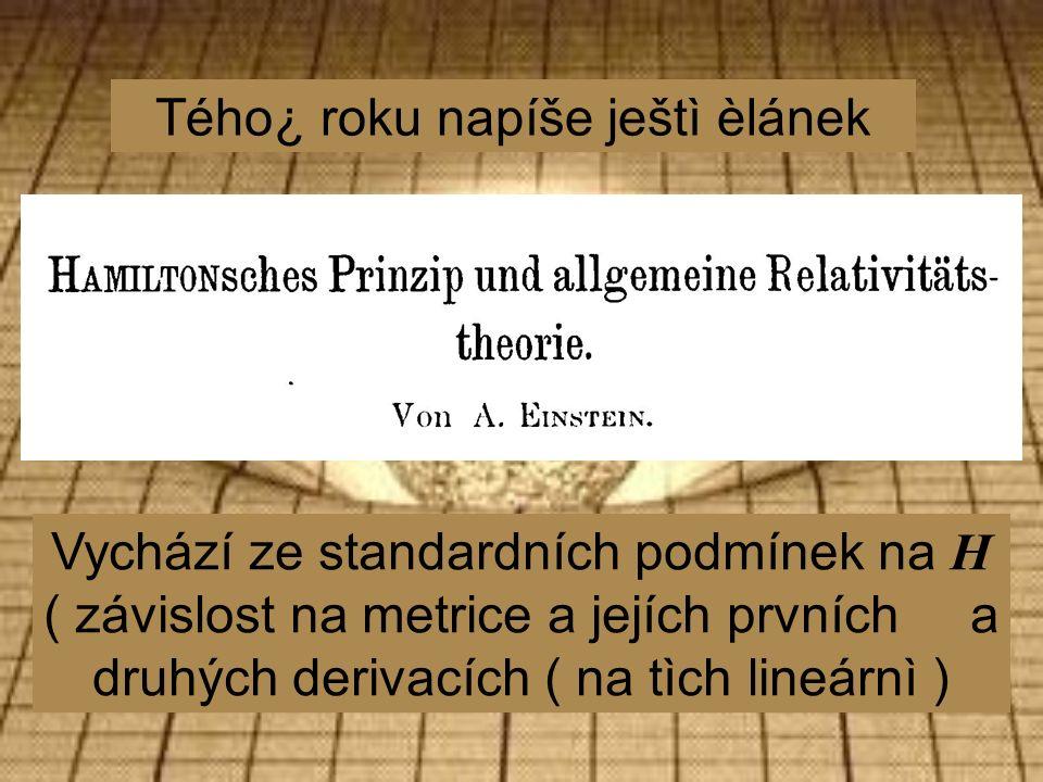 Tého¿ roku napíše ještì èlánek Vychází ze standardních podmínek na H ( závislost na metrice a jejích prvních a druhých derivacích ( na tìch lineárnì )