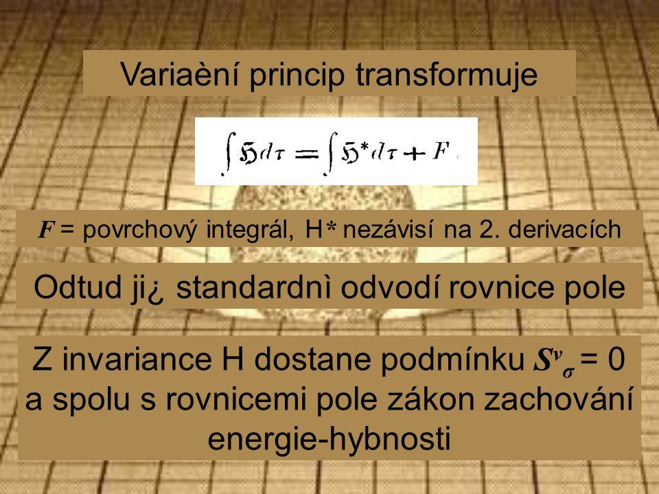 Variaèní princip transformuje F = povrchový integrál, H * nezávisí na 2.
