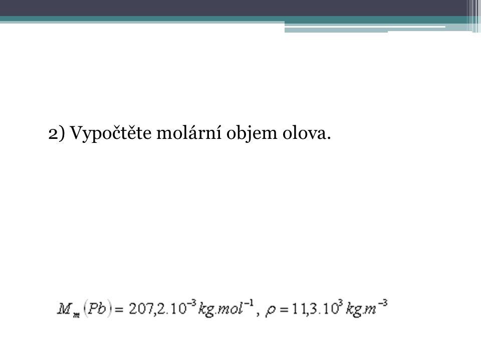 2) Vypočtěte molární objem olova.