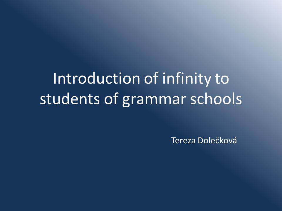 Introduction of infinity to students of grammar schools Tereza Dolečková