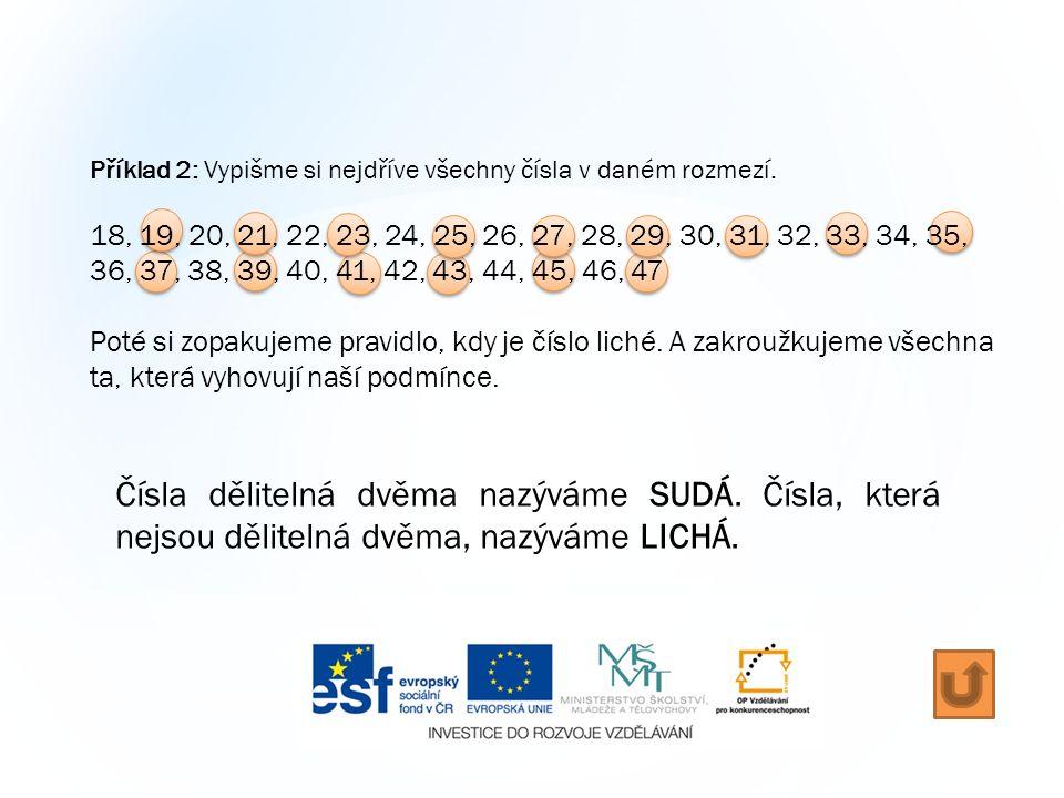 Příklad 2: Vypišme si nejdříve všechny čísla v daném rozmezí. 18, 19, 20, 21, 22, 23, 24, 25, 26, 27, 28, 29, 30, 31, 32, 33, 34, 35, 36, 37, 38, 39,