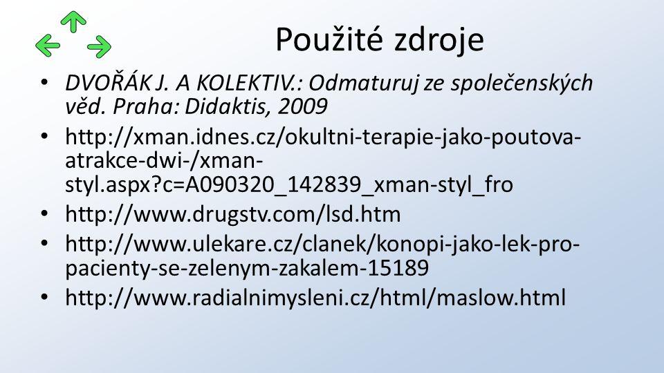 DVOŘÁK J. A KOLEKTIV.: Odmaturuj ze společenských věd. Praha: Didaktis, 2009 http://xman.idnes.cz/okultni-terapie-jako-poutova- atrakce-dwi-/xman- sty