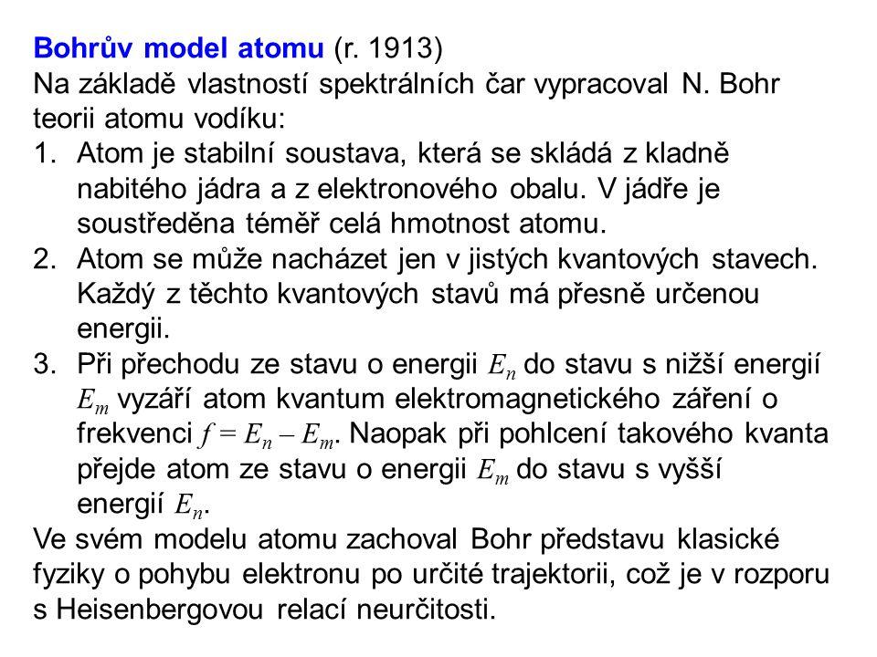 Niels Henrik David Bohr (1885 – 1962) dánský teoretický, atomový a jaderný fyzik vytvořil kvantový model atomu a model atomového jádra v letech 1943-1945 žil v USA, kde se podílel na projektu Manhattan Nobelovu cenu obdržel r.