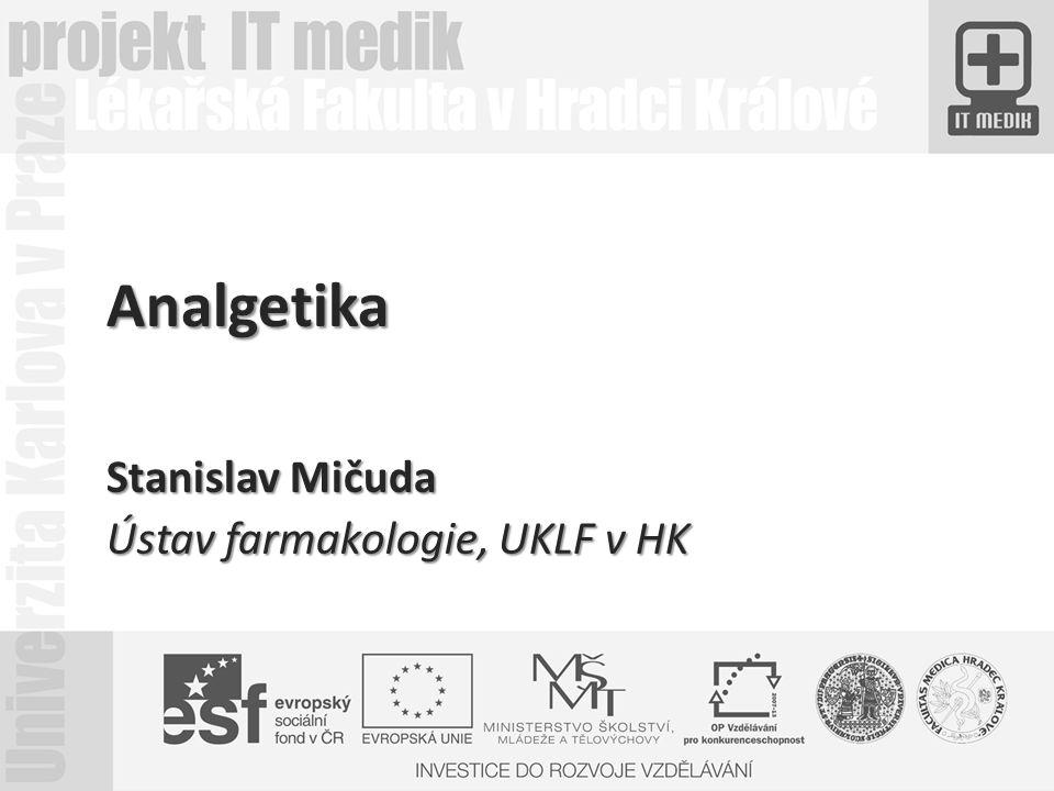 Analgetika Stanislav Mičuda Ústav farmakologie, UKLF v HK