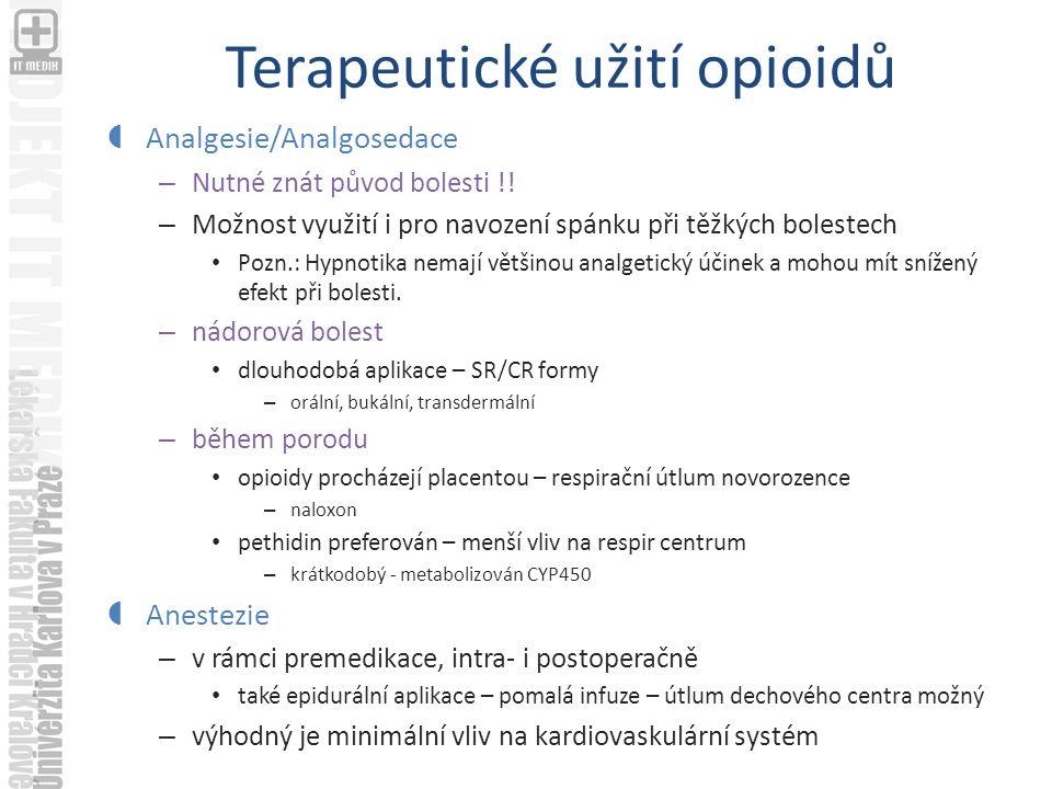 Terapeutické užití opioidů  Analgesie/Analgosedace – Nutné znát původ bolesti !.