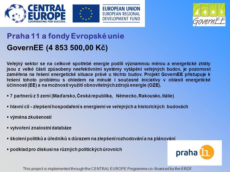 5 Praha 11 a fondy Evropské unie EnergyCity (5 586 625,00 Kč) Jednou z největších výzev, kterým v současné době Evropa čelí, je snížení emisí CO2, které se významně podílejí na klimatických změnách.