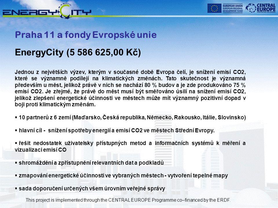 5 Praha 11 a fondy Evropské unie EnergyCity (5 586 625,00 Kč) Jednou z největších výzev, kterým v současné době Evropa čelí, je snížení emisí CO2, kte