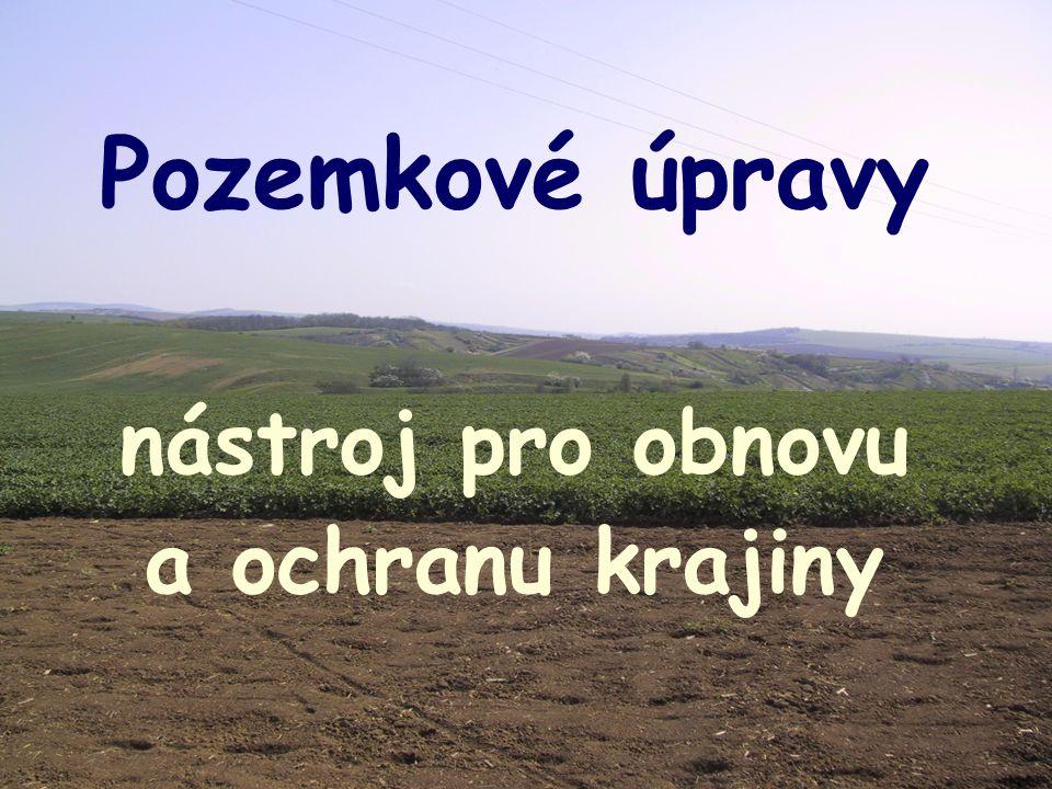 Pozemkové úpravy nástroj pro obnovu a ochranu krajiny
