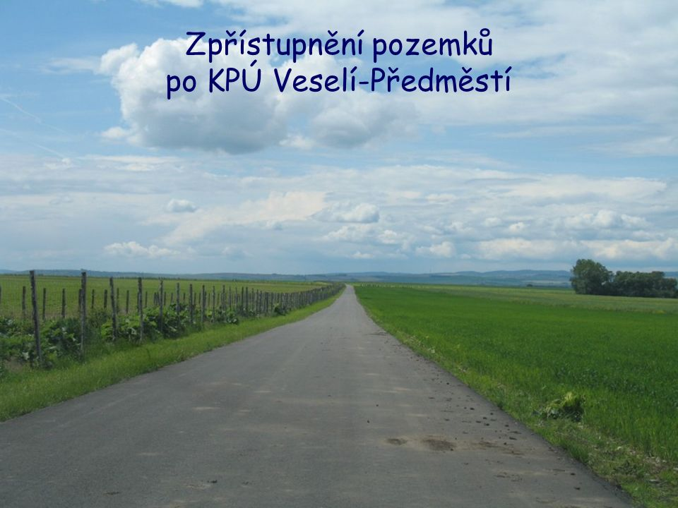 Zpřístupnění pozemků po KPÚ Veselí-Předměstí