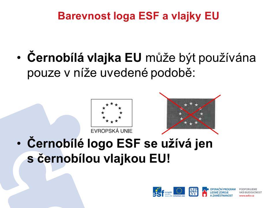 Barevnost loga ESF a vlajky EU Černobílá vlajka EU může být používána pouze v níže uvedené podobě: Černobílé logo ESF se užívá jen s černobílou vlajko