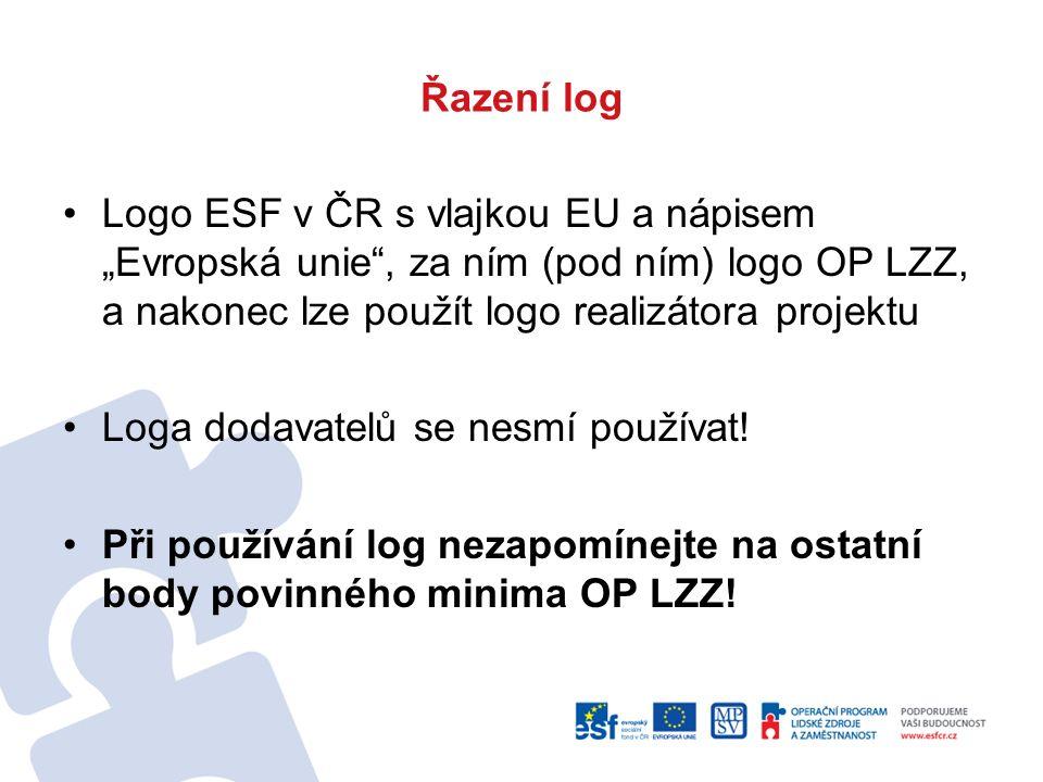 """Řazení log Logo ESF v ČR s vlajkou EU a nápisem """"Evropská unie , za ním (pod ním) logo OP LZZ, a nakonec lze použít logo realizátora projektu Loga dodavatelů se nesmí používat."""