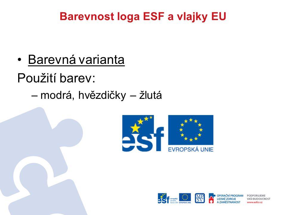 Barevnost loga ESF a vlajky EU Barevná varianta Použití barev: –modrá, hvězdičky – žlutá