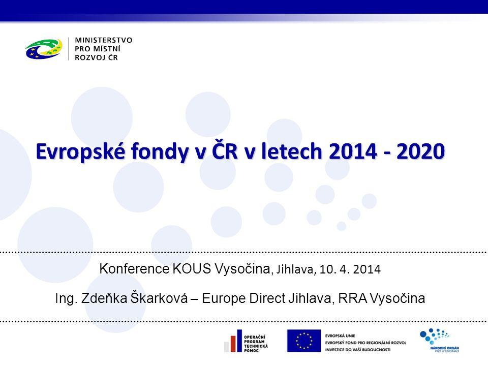 Evropské fondy v ČR v letech 2014 - 2020 Konference KOUS Vysočina, Jihlava, 10.