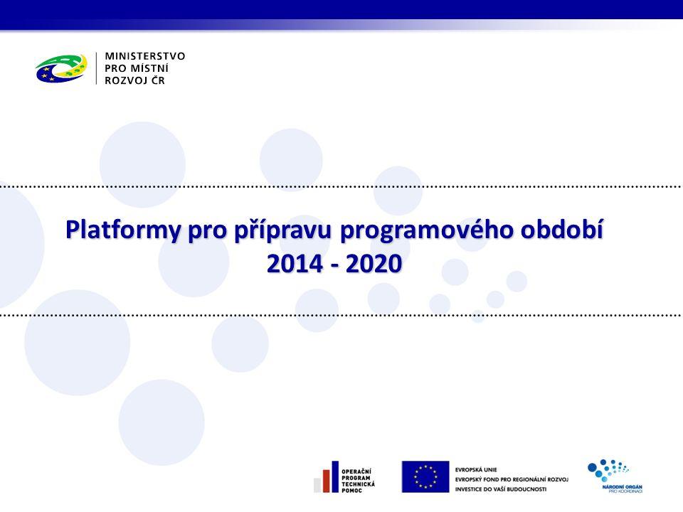 Platformy pro přípravu programového období 2014 - 2020