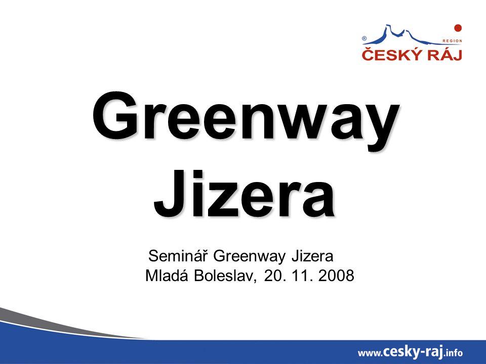 Greenway Jizera Seminář Greenway Jizera Mladá Boleslav, 20. 11. 2008