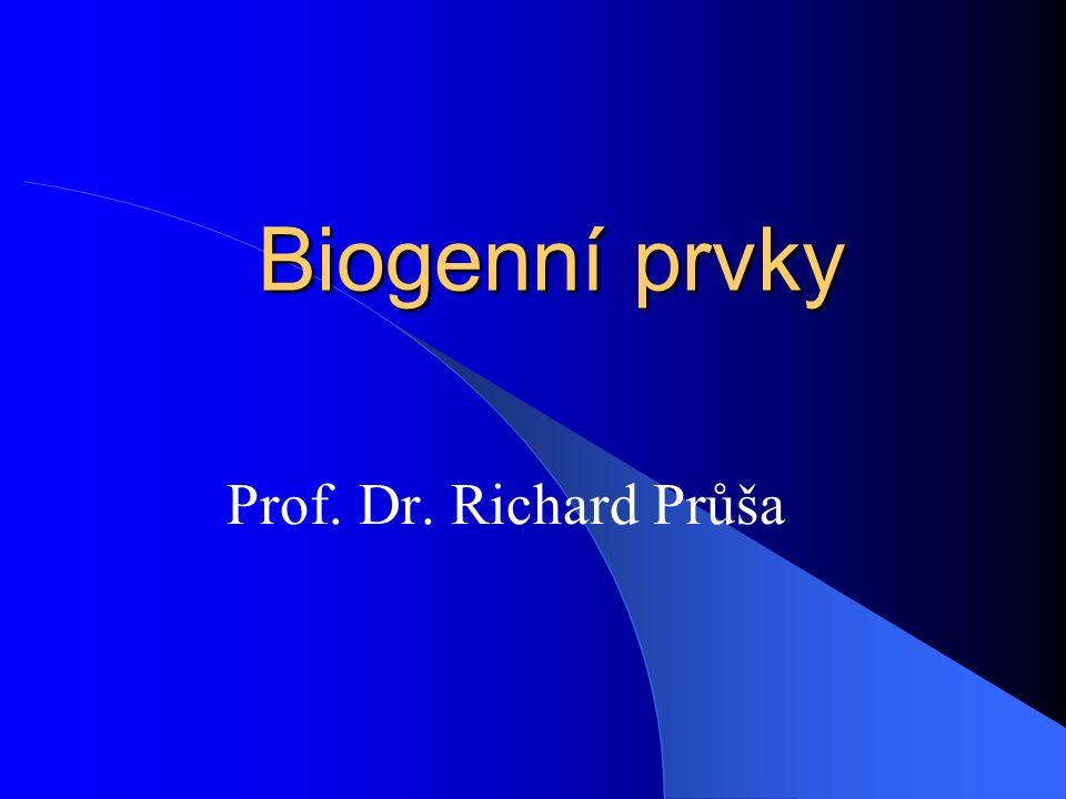 Prvky Bioanorganická chemie C, N, P, O, H, S: proteiny, nukleové kyseliny, sacharidy, lipidy Ionty: K, F, Cl, I, Na, Ca, Fe Esenciální stopové prvky: Mg, Cr, Co, Cu, Mo, Se, Zn Toxické stopové prvky: As, Ba, Cd, Pb, Li, Hg, Pt