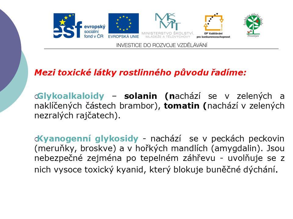 Slide 2…atd Mezi toxické látky rostlinného původu řadíme:  Glykoalkaloidy – solanin (nachází se v zelených a naklíčených částech brambor), tomatin (n
