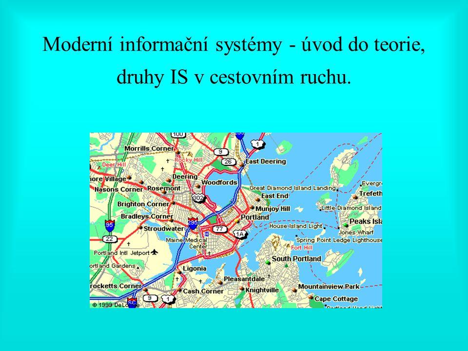 Moderní informační systémy - úvod do teorie, druhy IS v cestovním ruchu.