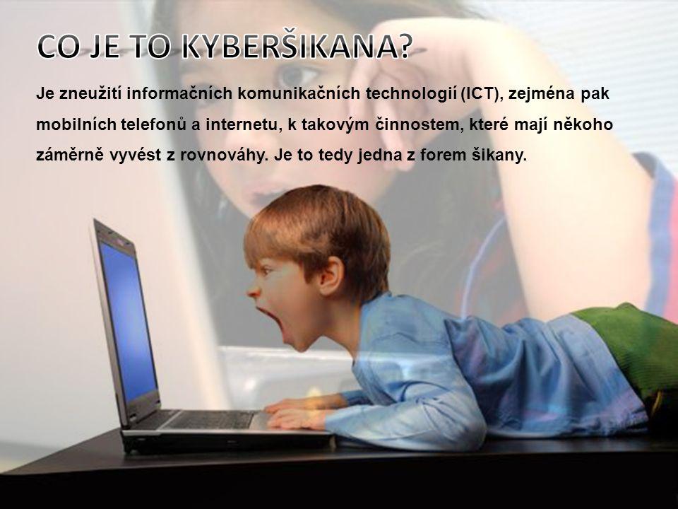 Je zneužití informačních komunikačních technologií (ICT), zejména pak mobilních telefonů a internetu, k takovým činnostem, které mají někoho záměrně vyvést z rovnováhy.