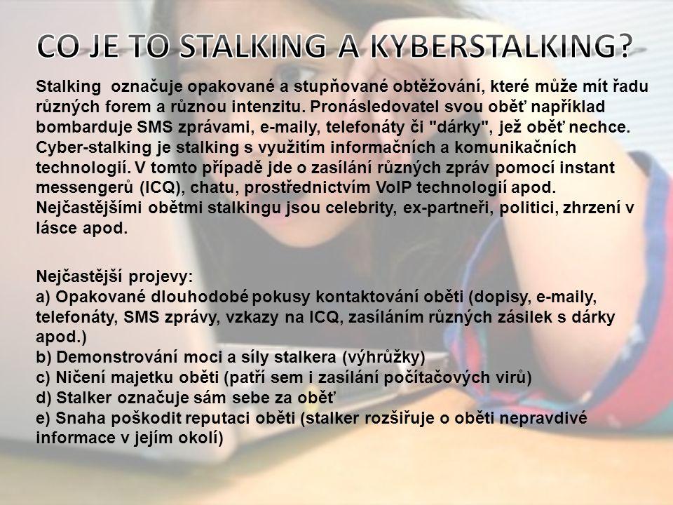 Stalking označuje opakované a stupňované obtěžování, které může mít řadu různých forem a různou intenzitu.
