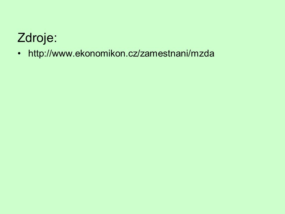 Zdroje: http://www.ekonomikon.cz/zamestnani/mzda