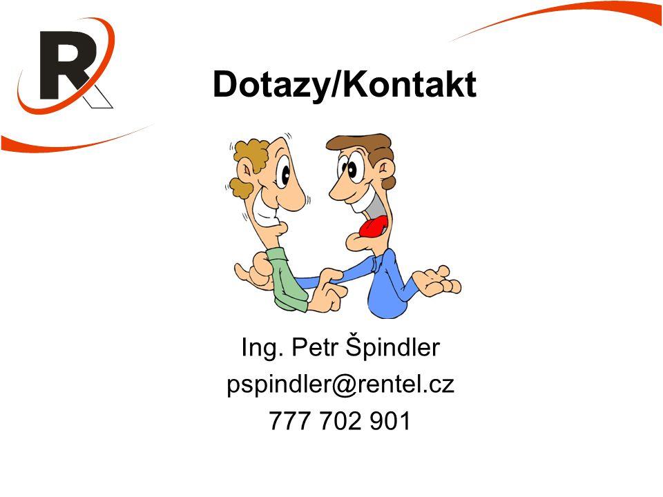 Dotazy/Kontakt Ing. Petr Špindler pspindler@rentel.cz 777 702 901