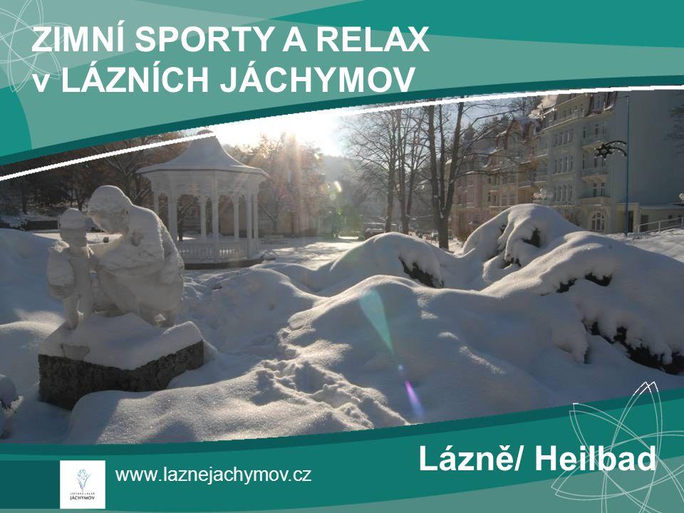www.laznejachymov.cz Lázně/ Heilbad ZIMNÍ SPORTY A RELAX v LÁZNÍCH JÁCHYMOV