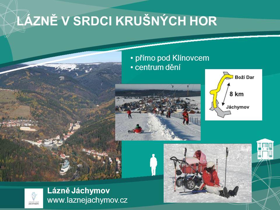přímo pod Klínovcem centrum dění LÁZNĚ V SRDCI KRUŠNÝCH HOR Lázně Jáchymov www.laznejachymov.cz